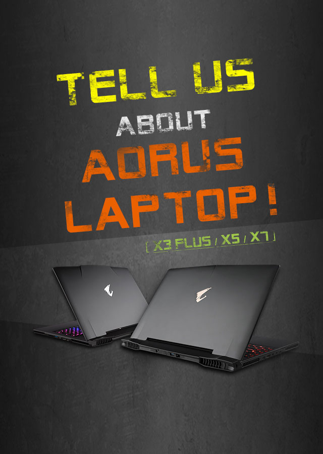 Tell Us About AORUS Laptop!